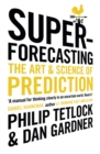 Image for Superforecasting  : the art and science of prediction