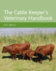 Image for The cattle keeper's veterinary handbook
