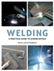 Image for Welding  : a practical guide to joining metals