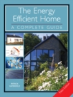 Image for The energy efficient home  : a complete guide