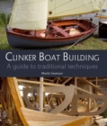 Image for Clinker boat building  : a guide to traditional techniques