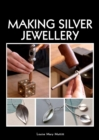 Image for Making silver jewellery