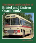 Image for The buses and coaches of Bristol and Eastern Coach Works