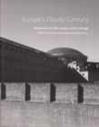 Image for Europe's Deadly Century : Perspectives on 20th century conflict heritage