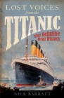 Image for Lost voices from the Titanic  : the definitive oral history