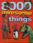 Image for 8000 Awesome Things You Should Know