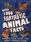 Image for Over 1000 fantastic animal facts