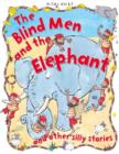 Image for The blind men and the elephant and other silly stories