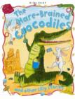 Image for The hare-brained crocodiles and other silly stories