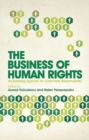 Image for The business of human rights  : an evolving agenda for corporate responsibility