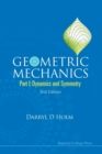 Image for Geometric mechanicsPart I,: Dynamics and symmetry