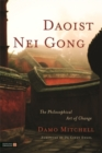 Image for Daoist nei gong  : the philosophical art of change