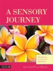 Image for A Sensory Journey : Meditations on Scent for Wellbeing
