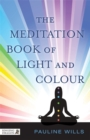 Image for The meditation book of light and colour