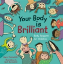 Image for Your body is brilliant  : body respect for children