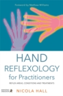 Image for Hand reflexology for practitioners  : reflex areas, conditions and treatments