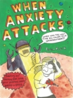 Image for When anxiety attacks
