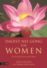 Image for Daoist Nei Gong for women  : the art of the lotus and the moon