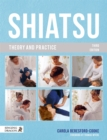 Image for Shiatsu theory and practice  : a comprehensive text for the student and professional