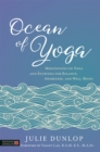 Image for Ocean of yoga  : meditations on yoga and Ayurveda for balance, awareness, and well-being