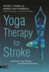 Image for Yoga therapy for stroke  : a handbook for yoga therapists and health care professionals