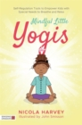Image for Mindful little yogis  : self-regulation tools to empower kids with special needs to breathe and relax