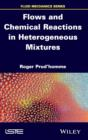 Image for Flows and Chemical Reactions in Heterogeneous Mixtures
