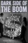 Image for Dark side of the boom  : the excesses of the art market in the twenty-first century