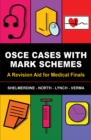 Image for OSCE Cases with Mark Schemes : A Revision Aid for Medical Finals