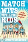 Image for Match wits with the kids  : a little learning for all the family