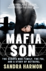 Image for Mafia son  : the Scarpa Mob family, the FBI, and a story of betrayal
