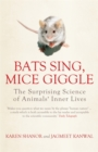 Image for Bats sing, mice giggle  : the surprising science of animals' inner lives