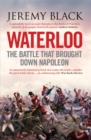 Image for Waterloo  : the battle that brought down Napoleon