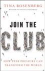 Image for Join the club  : how peer pressure can transform the world