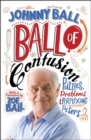 Image for Ball of confusion  : puzzles, problems and perplexing posers