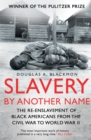 Image for Slavery by another name: the re-enslavement of Black Americans from the Civil War to World War II