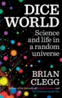 Image for Dice world  : science and life in a random universe
