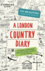 Image for A London country diary  : mundane happenings from the secret streets of the capital