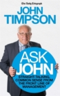 Image for Ask John  : straight-talking, common sense from the front line of management