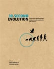 Image for 30-second evolution  : the 50 most significant ideas and events, each explained in half a minute