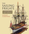 Image for The sailing frigate  : a history in ship models