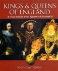 Image for The kings and queens of England  : a royal history from Egbert to Elizabeth II