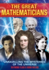 Image for The great mathematicians  : unravelling the mysteries of the universe