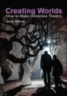 Image for Creating worlds  : how to make immersive theatre