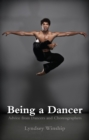 Image for Being a dancer  : advice from dancers and choreographers