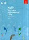Image for Violin specimen sight-reading tests  : from 2012: ABRSM grades 6-8