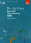 Image for Double bass specimen sight-reading tests  : from 2012: ABRSM grades 1-5