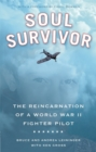Image for Soul survivor  : the reincarnation of a World War II fighter pilot