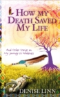 Image for How my death saved my life and other stories on my journey to wholeness