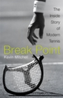 Image for Break point  : the inside story of modern tennis
